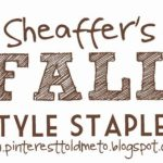 Sheaffer Told Me To FALL STYLE STAPLES Checklist! And a GIVEAWAY!
