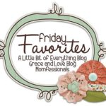 Friday Favorites!!!