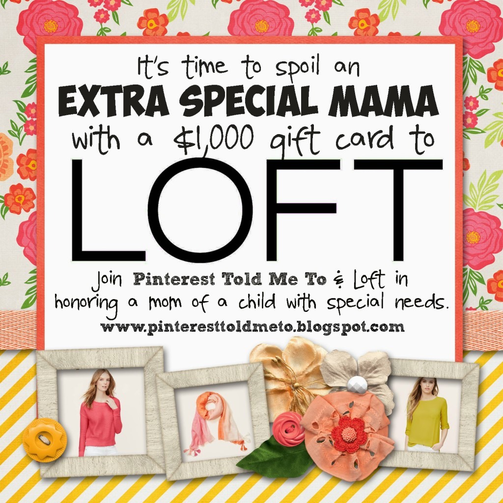 Sheaffer Told Me To SPECIAL MAMA GIVEAWAY WITH LOFT!!!