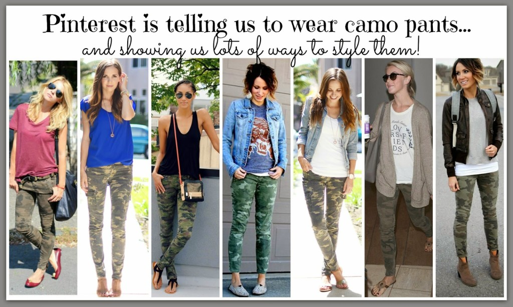 Sheaffer Told Me To Pinterest Told Me To Buy Camo Pants!  And Then She Told Me How To Wear Them!