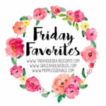 Sheaffer Told Me To Friday Favorites and a GIVEAWAY Announcement