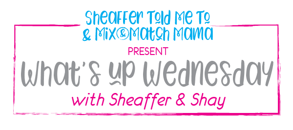 Sheaffer Told Me To What's Up Wednesday (And We're Talking About Pajamas!)